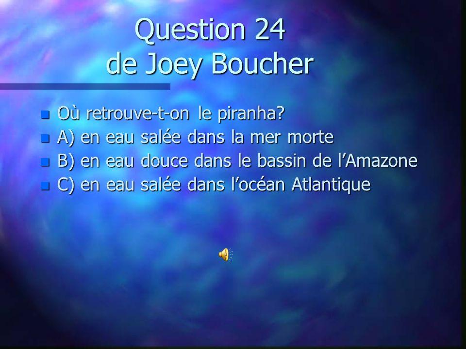 Question 23 de Abygail MacLean n Où vit le plus grand dauphin Boto d`eau douce?