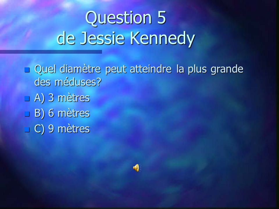 Question 4 de Anne Daoust n Combien de jours pouvez-vous survivre sans boire d eau ou de liquides? n A) 1 à 2 jours n B) 100 à 110 jours n C) 5 à 7 jo