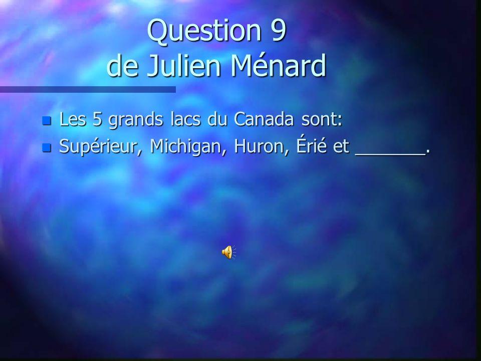 Question 8 de Gabrielle McSween-Ménard n Combien d œufs peut pondre un baleine? n A) 10 œufs n B) 100 œufs n C) aucun