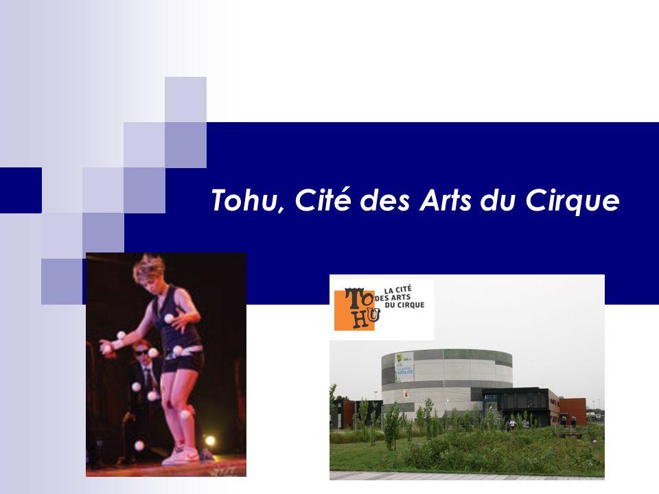 Tohu, Cité des Arts du Cirque