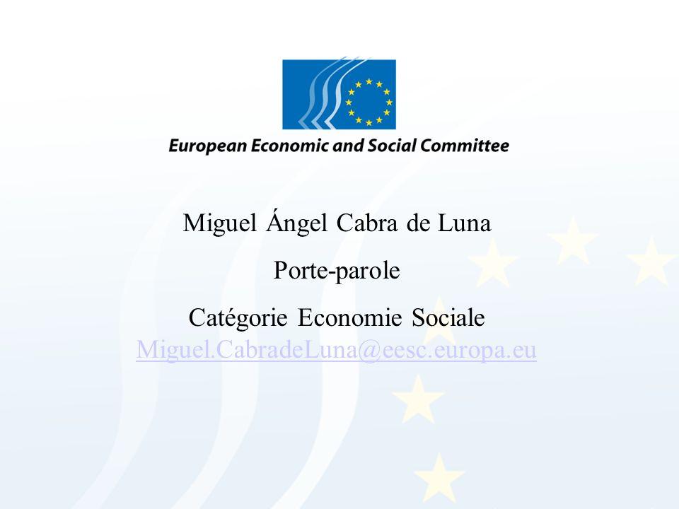 Miguel Ángel Cabra de Luna Porte-parole Catégorie Economie Sociale Miguel.CabradeLuna@eesc.europa.eu Miguel.CabradeLuna@eesc.europa.eu