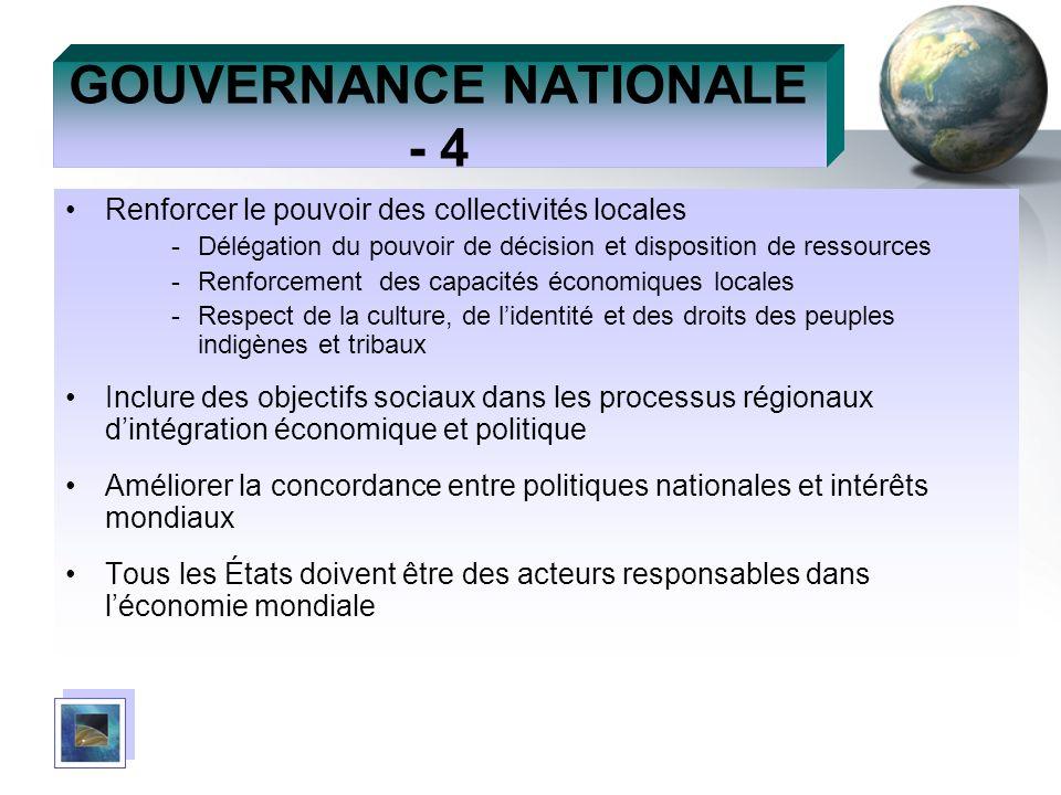 GOUVERNANCE NATIONALE - 4 Renforcer le pouvoir des collectivités locales -Délégation du pouvoir de décision et disposition de ressources -Renforcement