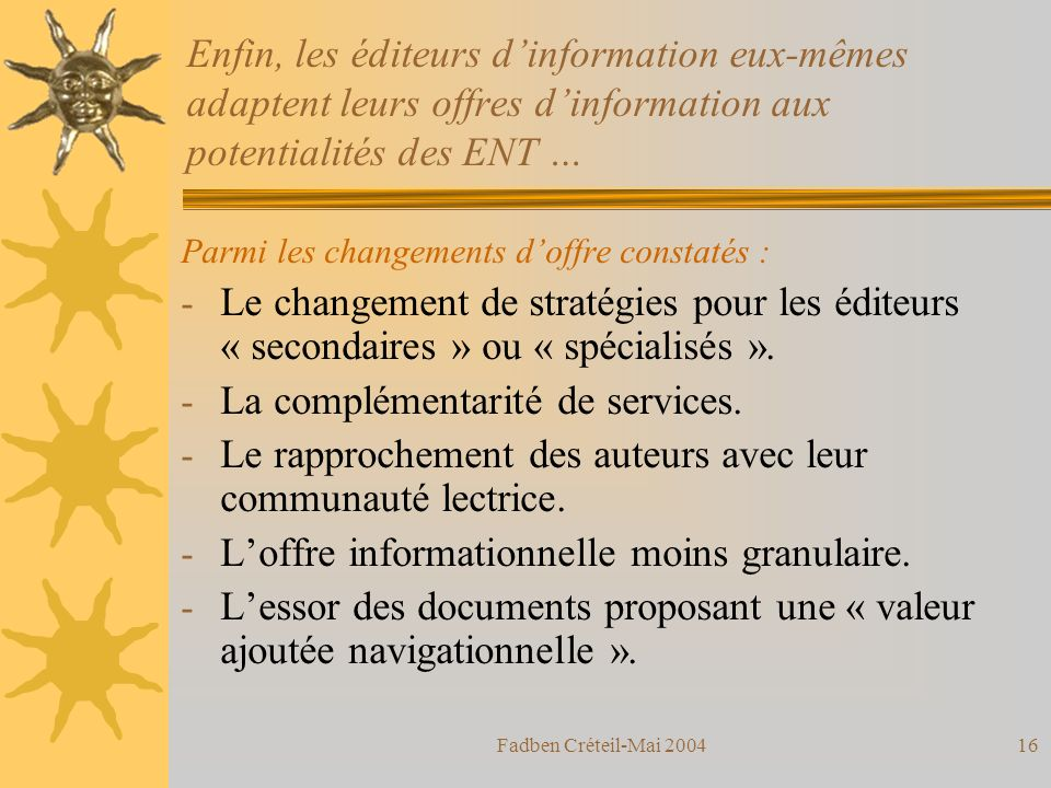 Fadben Créteil-Mai 200415 Lapproche ENT (documentaire) par « actions vs produits » Formation Gestion doc. DIMENSION COMMUNICATIONNELLE DIMENSION INFOR