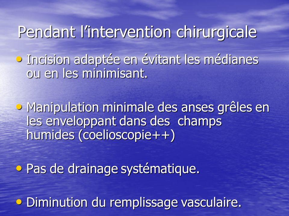 Pendant lintervention chirurgicale Incision adaptée en évitant les médianes ou en les minimisant.