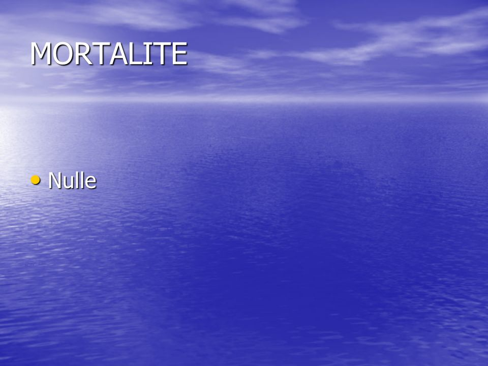 MORTALITE Nulle Nulle
