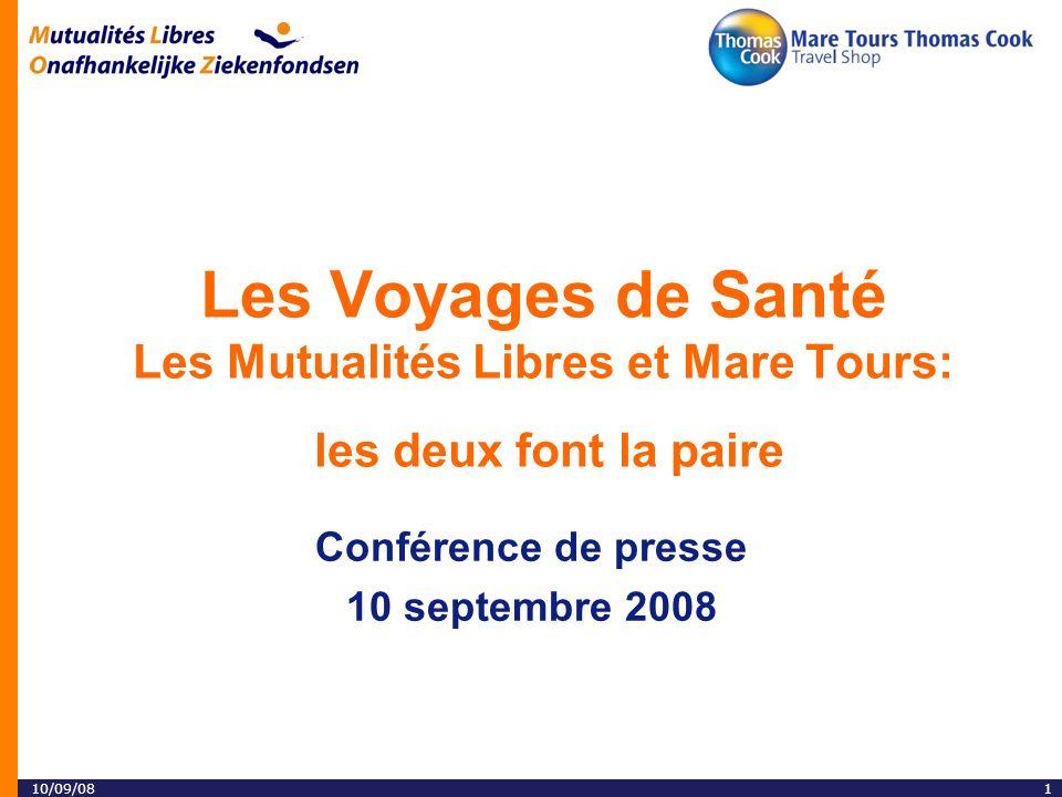 110/09/08 Les Voyages de Santé Les Mutualités Libres et Mare Tours: les deux font la paire Conférence de presse 10 septembre 2008
