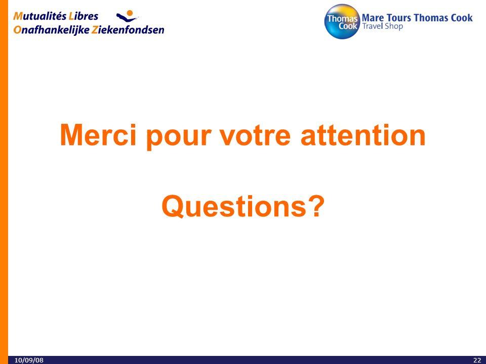 2210/09/08 Merci pour votre attention Questions