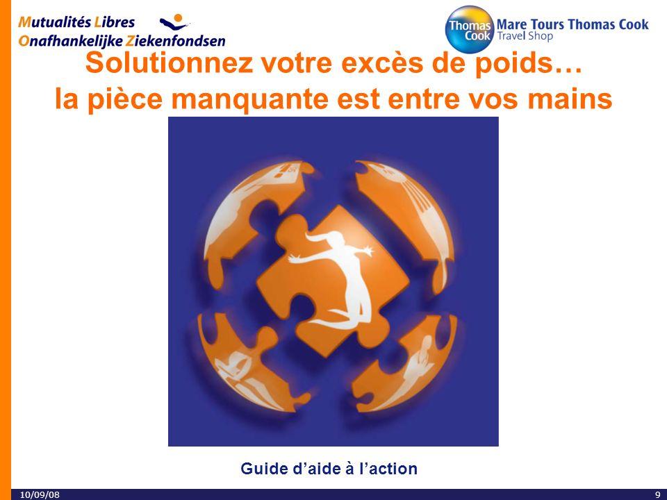 10/09/089 Solutionnez votre excès de poids… la pièce manquante est entre vos mains Guide daide à laction