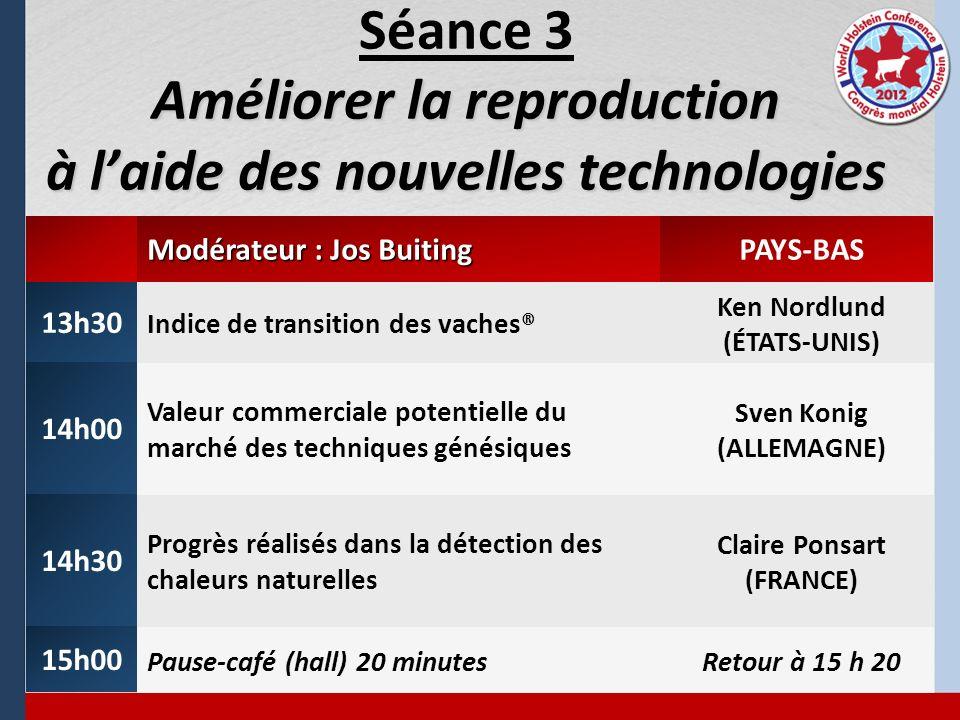 Améliorer la reproduction à laide des nouvelles technologies Séance 3 Améliorer la reproduction à laide des nouvelles technologies Modérateur : Jos Bu