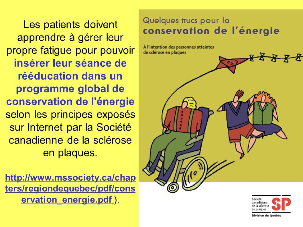 Les patients doivent apprendre à gérer leur propre fatigue pour pouvoir insérer leur séance de rééducation dans un programme global de conservation de