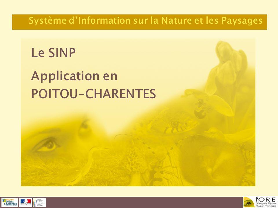 Le SINP Application en POITOU-CHARENTES Système dInformation sur la Nature et les Paysages