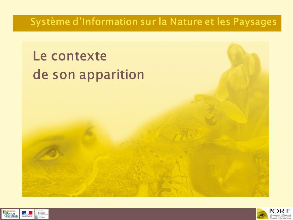 Le contexte de son apparition Système dInformation sur la Nature et les Paysages