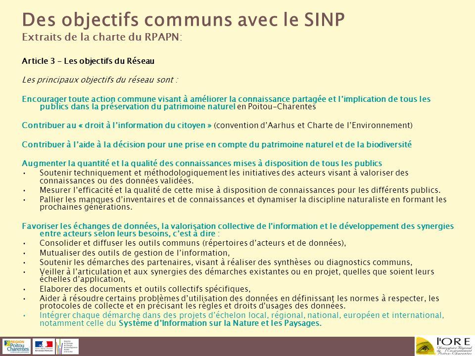Des objectifs communs avec le SINP Extraits de la charte du RPAPN: Article 3 – Les objectifs du Réseau Les principaux objectifs du réseau sont : Encou