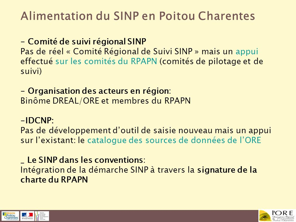 Alimentation du SINP en Poitou Charentes - Comité de suivi régional SINP Pas de réel « Comité Régional de Suivi SINP » mais un appui effectué sur les