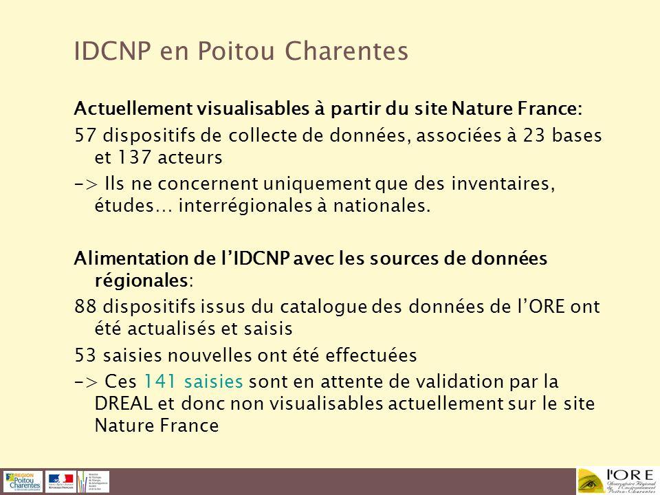 IDCNP en Poitou Charentes Actuellement visualisables à partir du site Nature France: 57 dispositifs de collecte de données, associées à 23 bases et 13