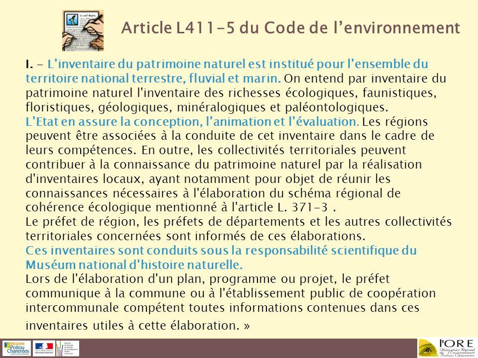 Article L411-5 du Code de lenvironnement I. - L'inventaire du patrimoine naturel est institué pour l'ensemble du territoire national terrestre, fluvia