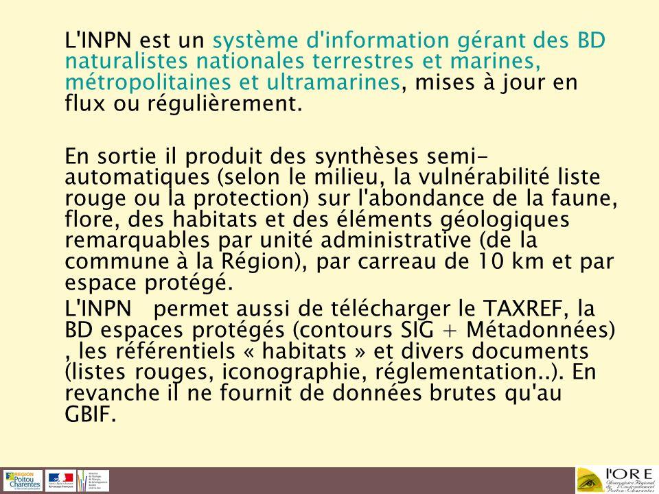 L'INPN est un système d'information gérant des BD naturalistes nationales terrestres et marines, métropolitaines et ultramarines, mises à jour en flux