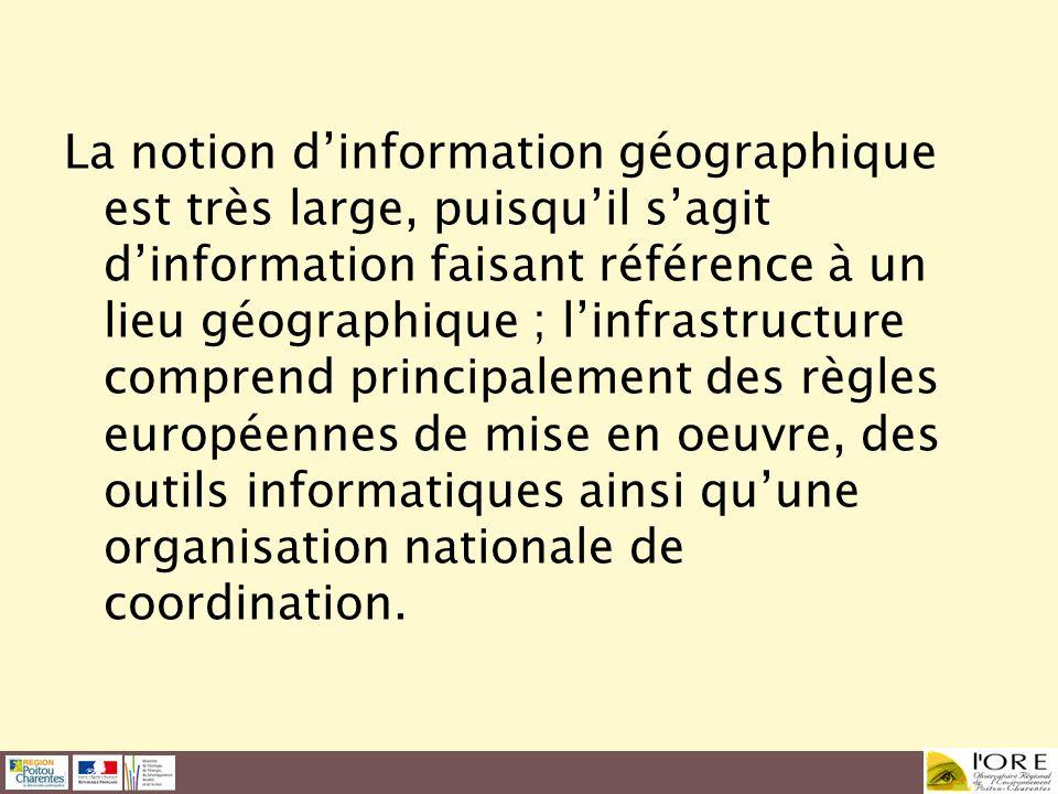 La notion dinformation géographique est très large, puisquil sagit dinformation faisant référence à un lieu géographique ; linfrastructure comprend pr