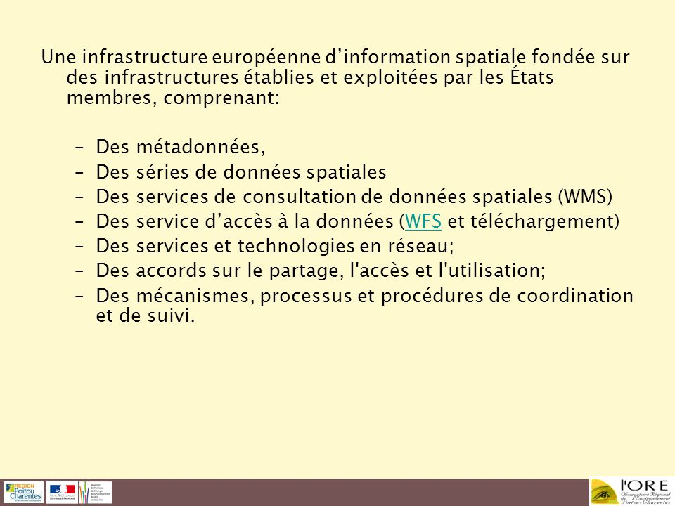Une infrastructure européenne dinformation spatiale fondée sur des infrastructures établies et exploitées par les États membres, comprenant: –Des méta