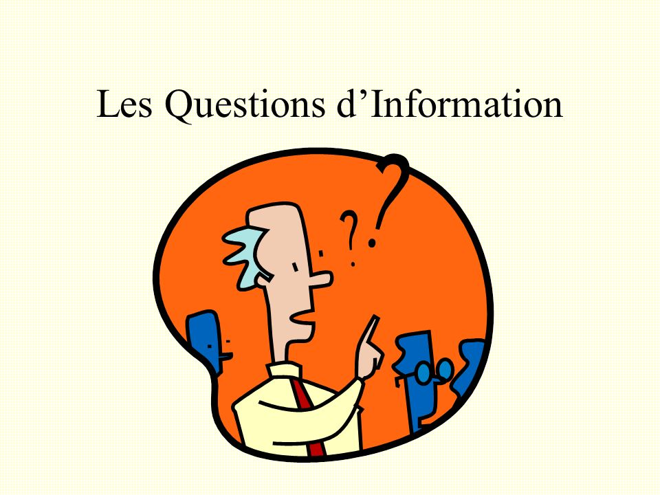 Les Questions dInformation