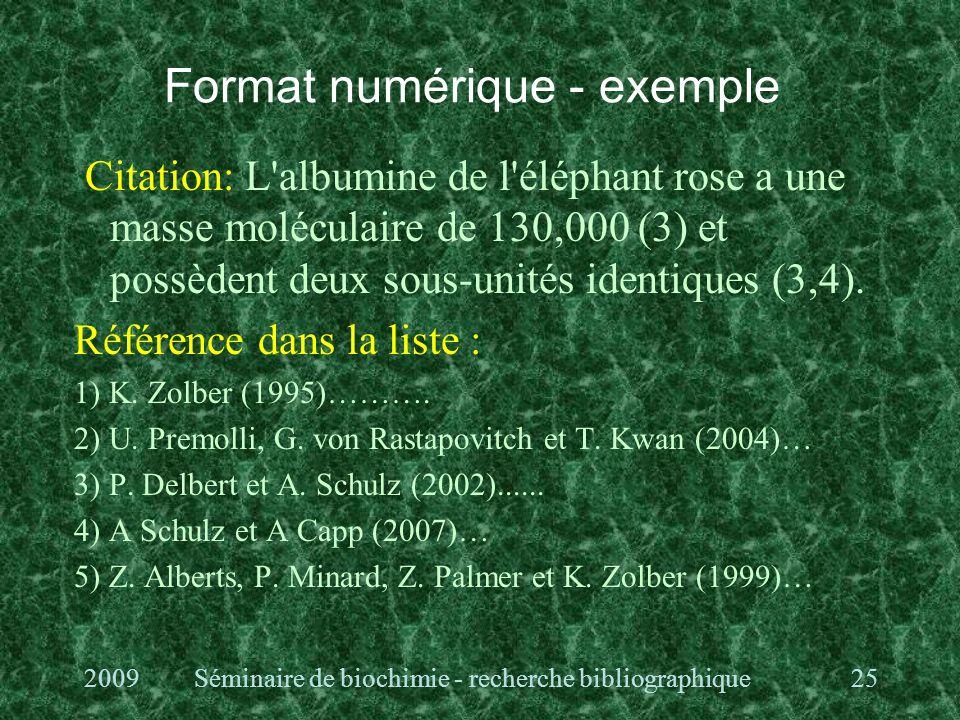 Format numérique - exemple Citation: L albumine de l éléphant rose a une masse moléculaire de 130,000 (3) et possèdent deux sous-unités identiques (3,4).