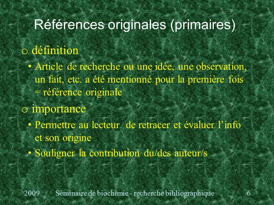 Références originales (primaires) o définition Article de recherche ou une idée, une observation, un fait, etc.