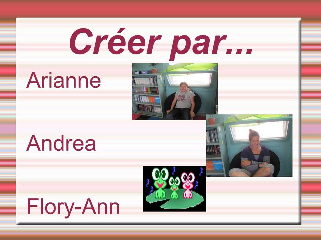 Créer par... Arianne Andrea Flory-Ann