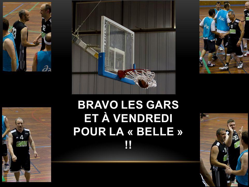 BRAVO LES GARS ET À VENDREDI POUR LA « BELLE » !!