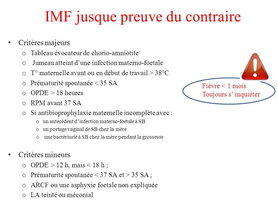 IMF jusque preuve du contraire Critères majeurs o Tableau évocateur de chorio-amniotite o Jumeau atteint dune infection materno-foetale o T° maternell