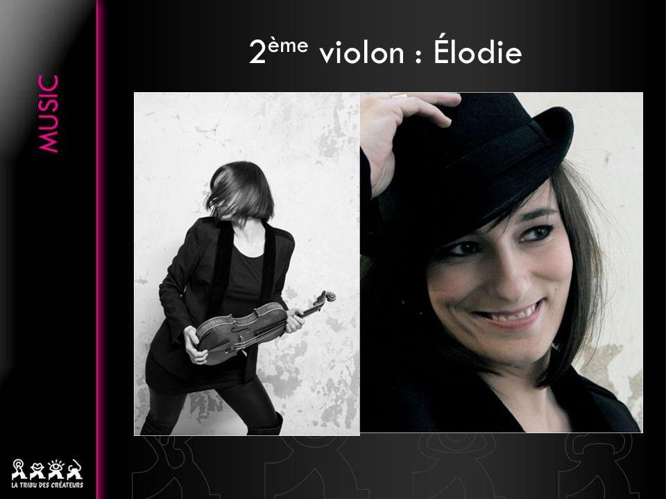 2 ème violon : Élodie
