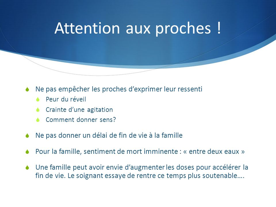 Attention aux proches .
