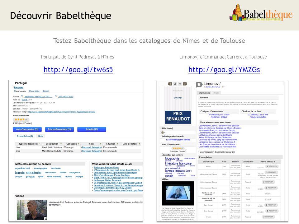 Testez Babelthèque dans les catalogues de Nîmes et de Toulouse Limonov, dEmmanuel Carrère, à Toulouse 45 http://goo.gl/tw6s5http://goo.gl/YMZGs Portugal, de Cyril Pedrosa, à Nîmes Découvrir Babelthèque