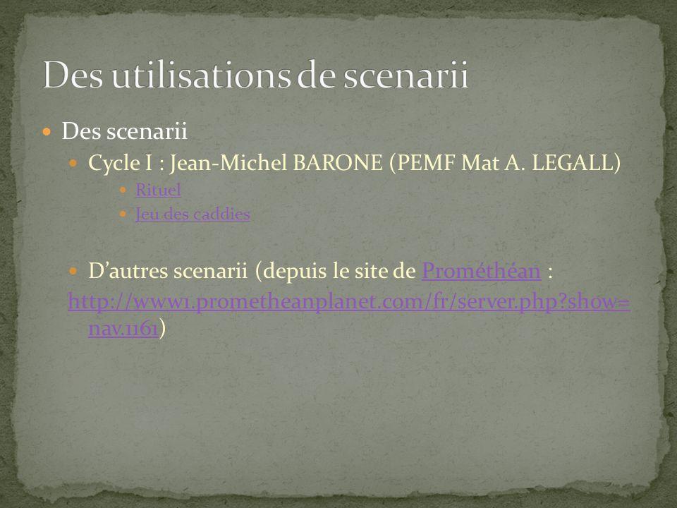 Des scenarii Cycle I : Jean-Michel BARONE (PEMF Mat A. LEGALL) Rituel Jeu des caddies Dautres scenarii (depuis le site de Prométhéan :Prométhéan http: