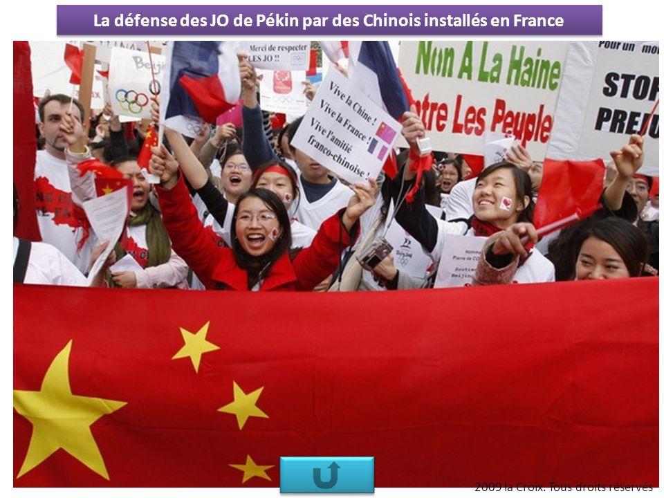 2009 la Croix. Tous droits réservés La défense des JO de Pékin par des Chinois installés en France
