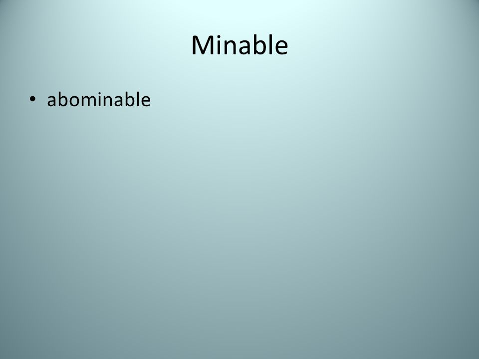 Minable abominable