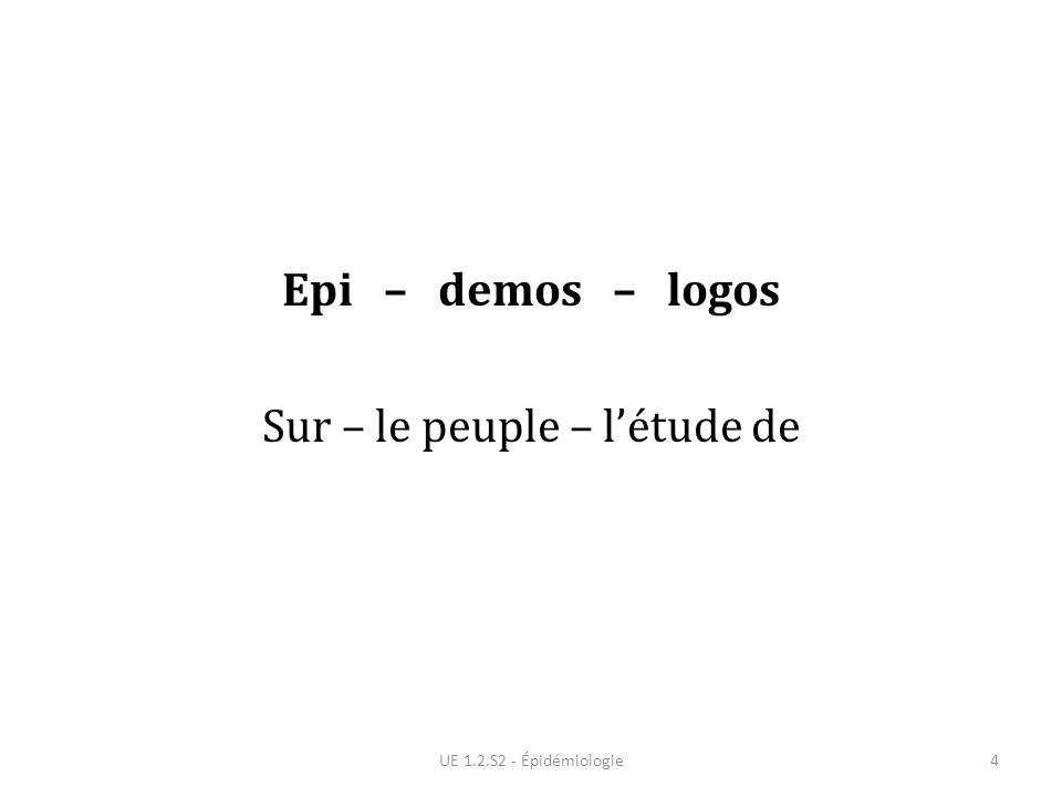 Epi – demos – logos Sur – le peuple – létude de UE 1.2.S2 - Épidémiologie4
