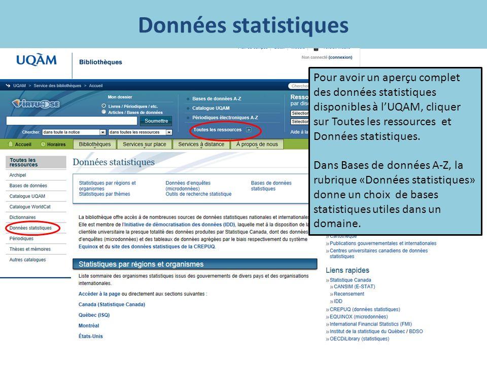 Données statistiques Pour avoir un aperçu complet des données statistiques disponibles à lUQAM, cliquer sur Toutes les ressources et Données statistiques.