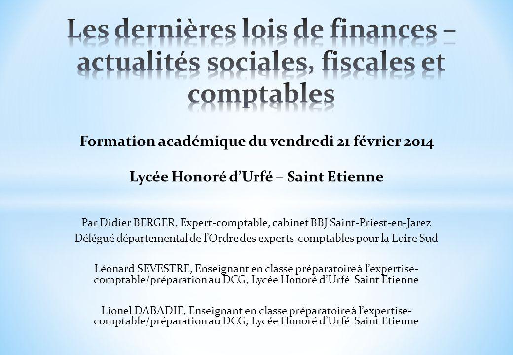 Formation académique du vendredi 21 février 2014 Lycée Honoré dUrfé – Saint Etienne Par Didier BERGER, Expert-comptable, cabinet BBJ Saint-Priest-en-J