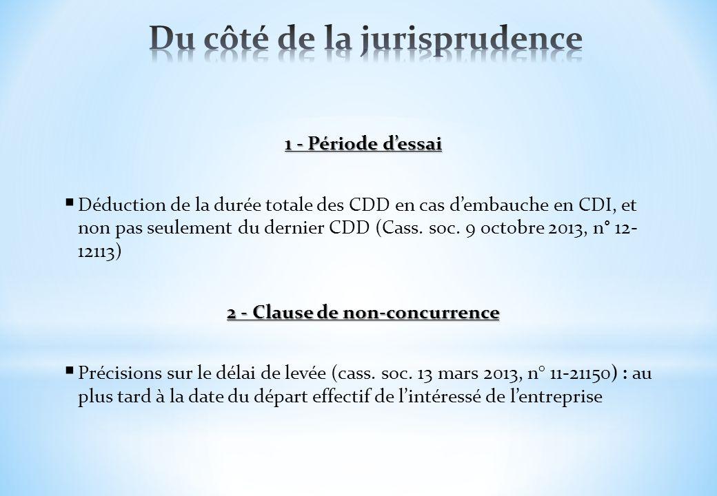 1 - Période dessai Déduction de la durée totale des CDD en cas dembauche en CDI, et non pas seulement du dernier CDD (Cass. soc. 9 octobre 2013, n° 12