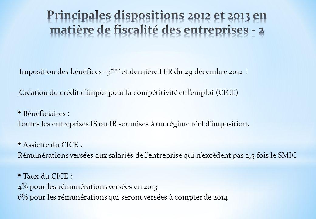 Imposition des bénéfices –3 ème et dernière LFR du 29 décembre 2012 : Création du crédit dimpôt pour la compétitivité et lemploi (CICE) Bénéficiaires