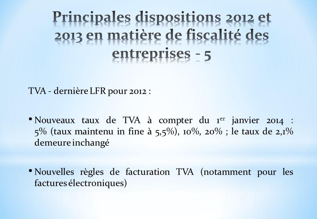 TVA - dernière LFR pour 2012 : Nouveaux taux de TVA à compter du 1 er janvier 2014 : 5% (taux maintenu in fine à 5,5%), 10%, 20% ; le taux de 2,1% dem