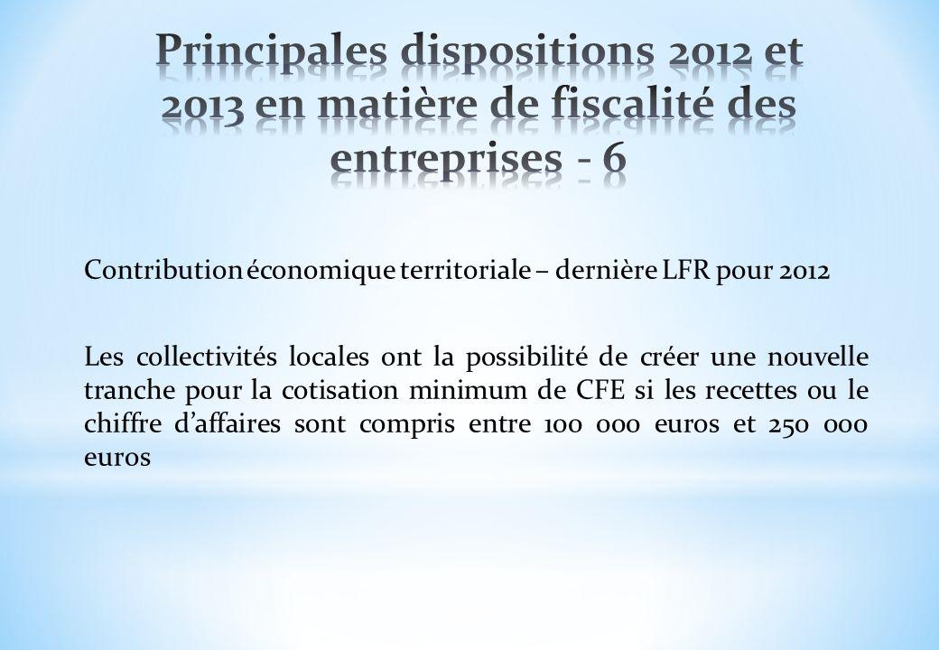 Contribution économique territoriale – dernière LFR pour 2012 Les collectivités locales ont la possibilité de créer une nouvelle tranche pour la cotis