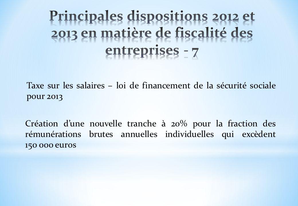 Taxe sur les salaires – loi de financement de la sécurité sociale pour 2013 Création dune nouvelle tranche à 20% pour la fraction des rémunérations br