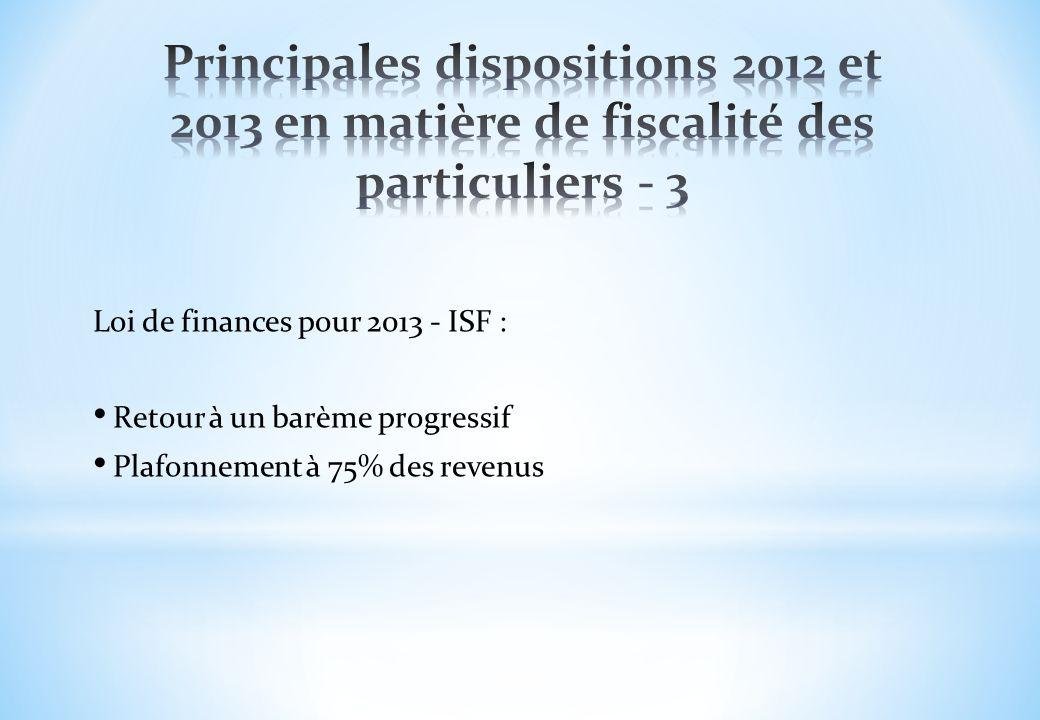 Loi de finances pour 2013 - ISF : Retour à un barème progressif Plafonnement à 75% des revenus