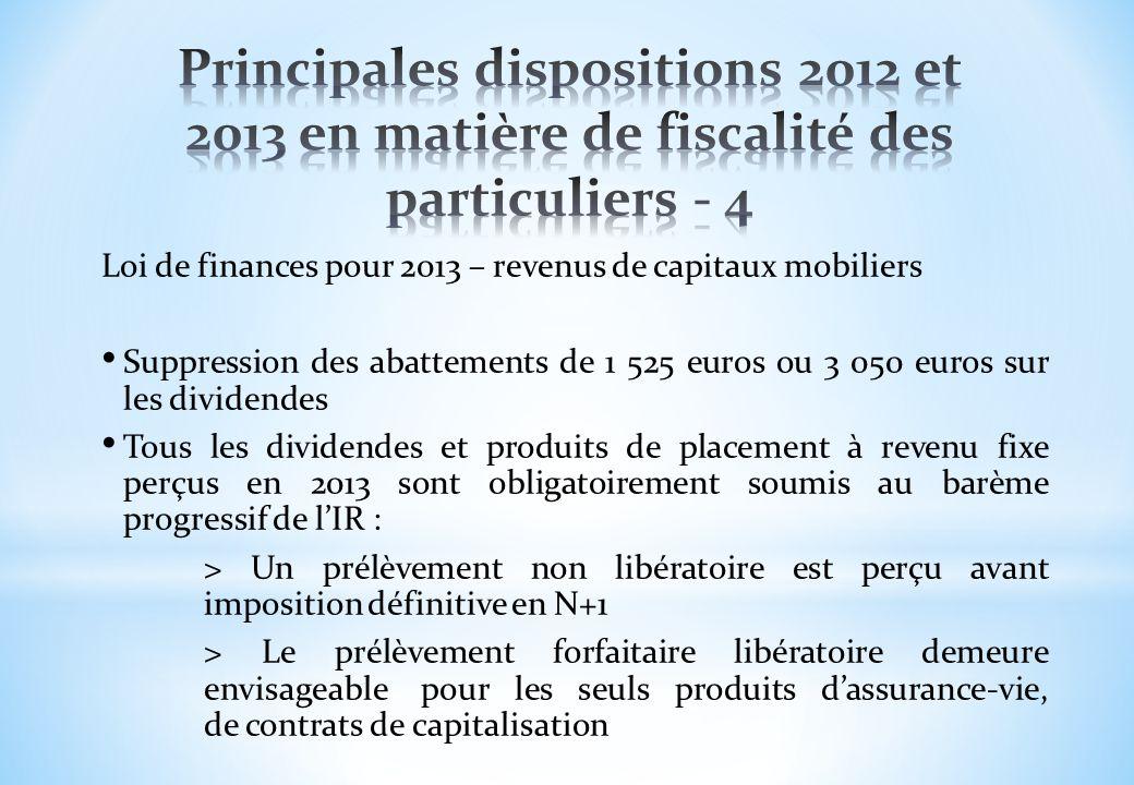 Loi de finances pour 2013 – revenus de capitaux mobiliers Suppression des abattements de 1 525 euros ou 3 050 euros sur les dividendes Tous les divide