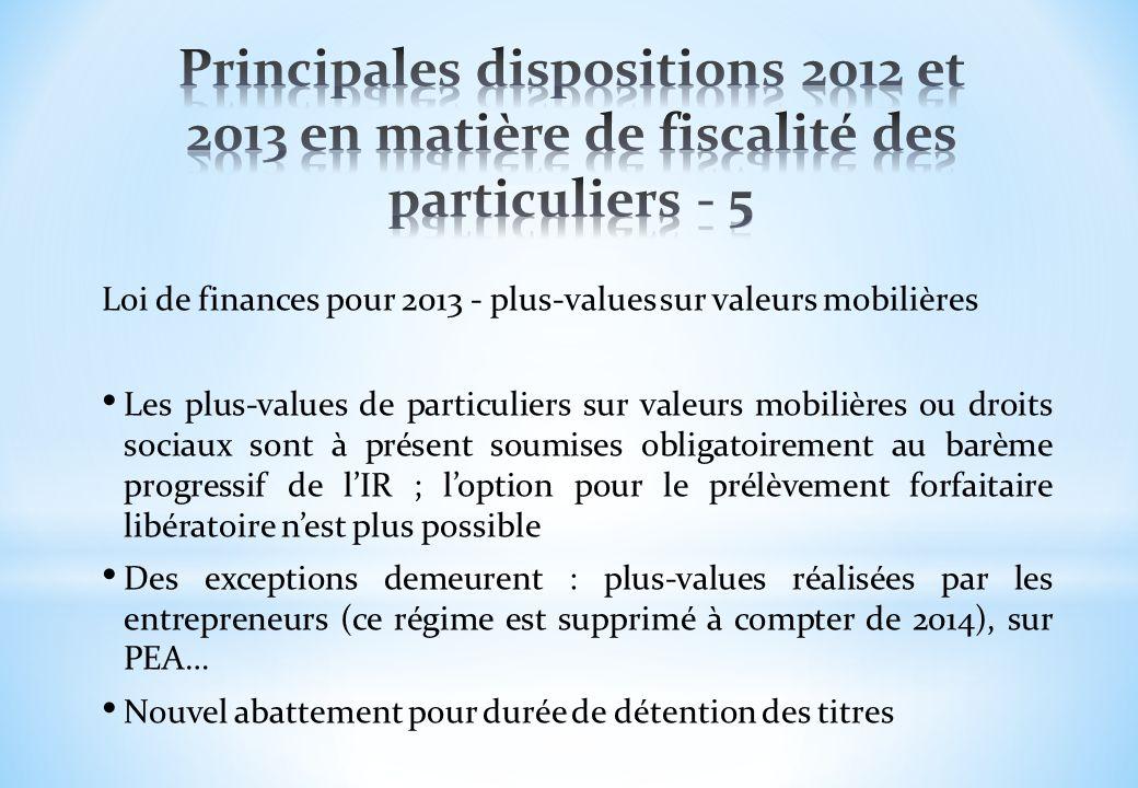 Loi de finances pour 2013 - plus-values sur valeurs mobilières Les plus-values de particuliers sur valeurs mobilières ou droits sociaux sont à présent