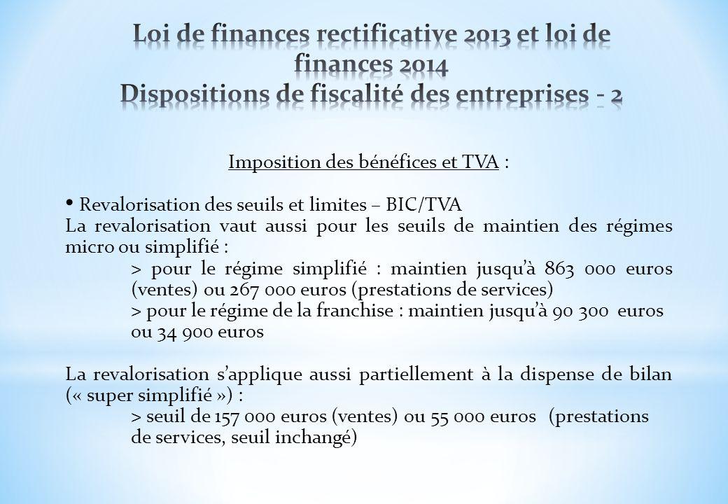 Imposition des bénéfices et TVA : Revalorisation des seuils et limites – BIC/TVA La revalorisation vaut aussi pour les seuils de maintien des régimes