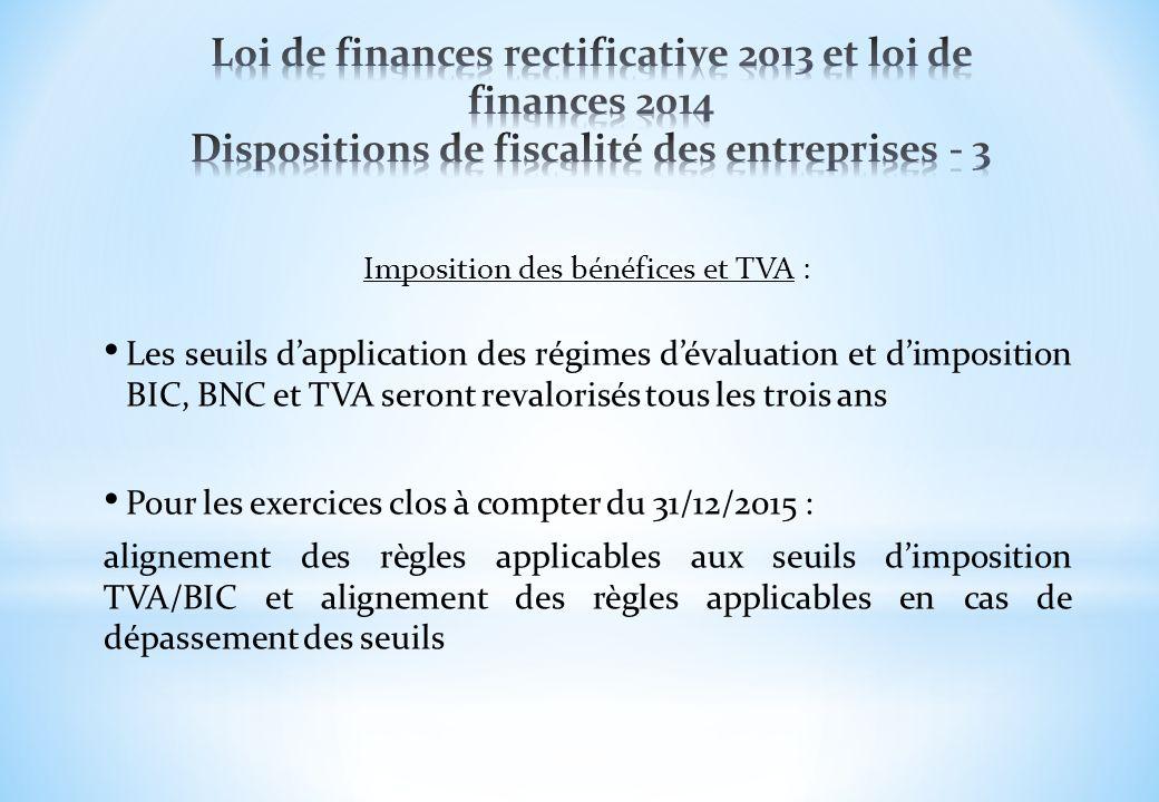 Imposition des bénéfices et TVA : Les seuils dapplication des régimes dévaluation et dimposition BIC, BNC et TVA seront revalorisés tous les trois ans