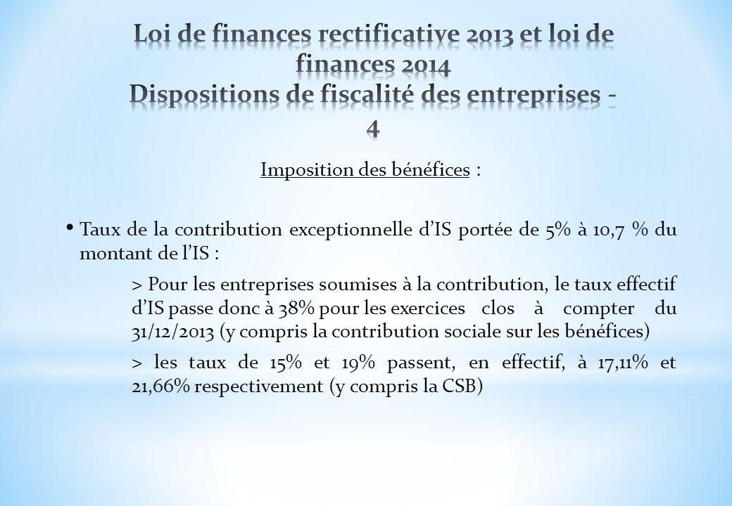 Imposition des bénéfices : Taux de la contribution exceptionnelle dIS portée de 5% à 10,7 % du montant de lIS : > Pour les entreprises soumises à la c