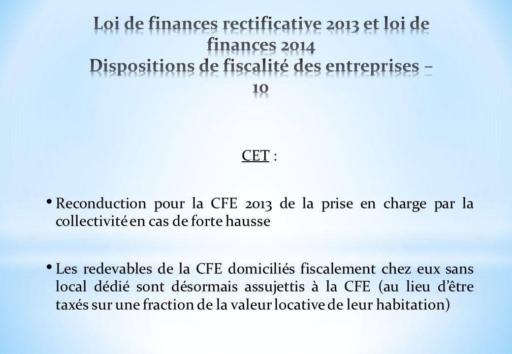 CET : Reconduction pour la CFE 2013 de la prise en charge par la collectivité en cas de forte hausse Les redevables de la CFE domiciliés fiscalement c